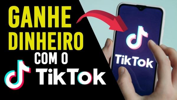 Ganhar dinheiro com o APP Tiktok